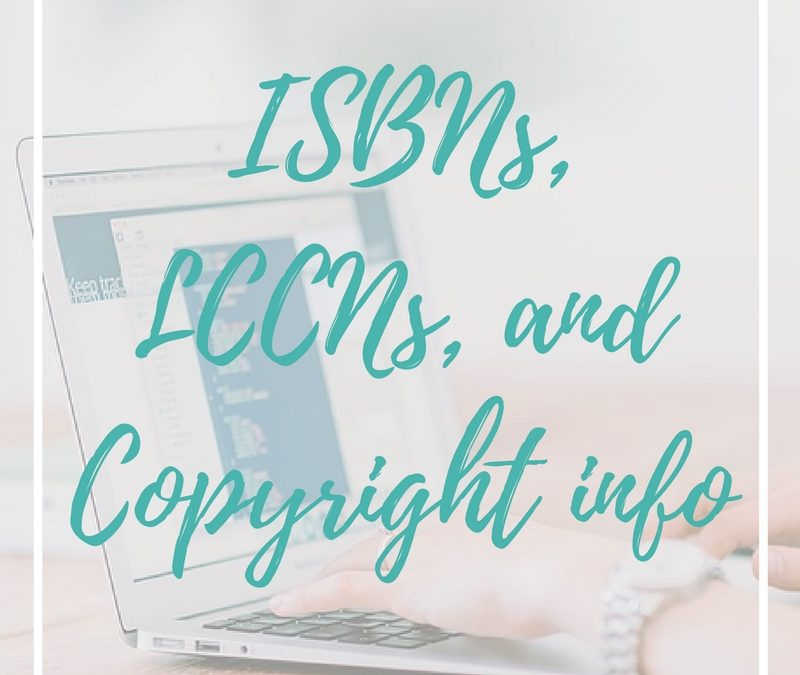 What Every Author Needs To Know About Copyright, ISBN and LCCN