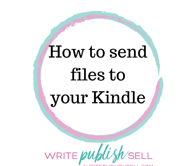 How to send files to your Kindle (PDFs and Mobi files)