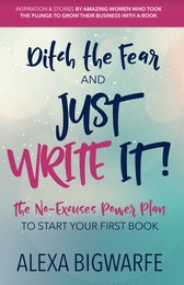 Ditch the Fear & Just Write It
