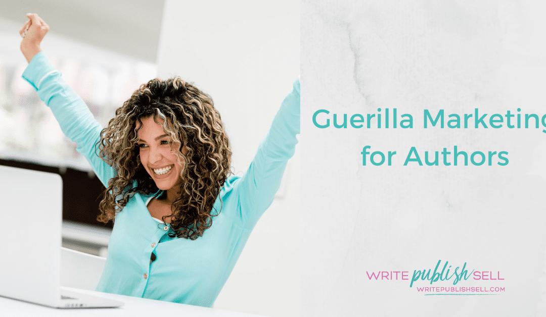 Guerilla Marketing for Authors