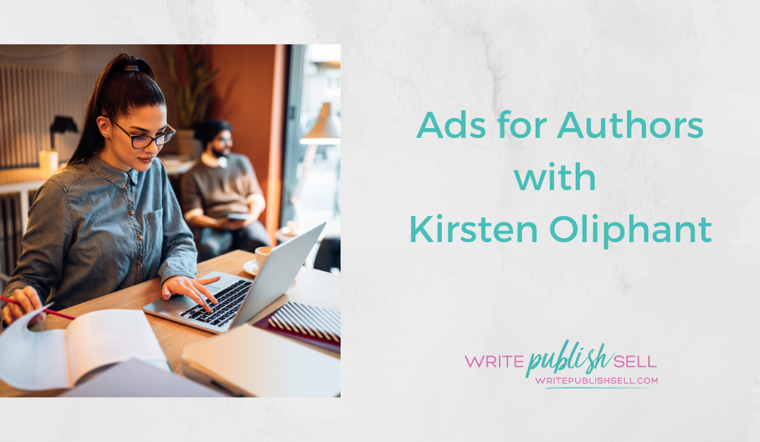 Ads for Authors with Kirsten Oliphant