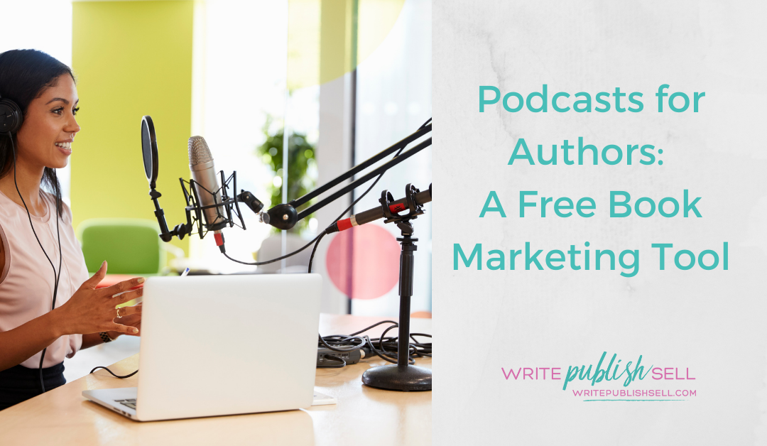 Podcasts for Authors: A Free Book Marketing Tool