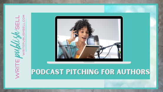 Podcast Pitching for Authors